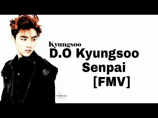 D.O Kyungsoo - Senpai [FMV]