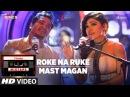 Roke Na Ruke/Mast Magan T-Series Mixtape Tulsi Kumar Dev Negi Bhushan Kumar Ahmed K Abhijit V