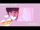 Samuel Kim Profile Facts, Nationality, Snapchat etc.