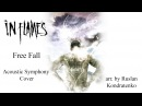 In Flames - Free Fall Acoustic Symphony Cover arr. by Ruslan Kondratenko