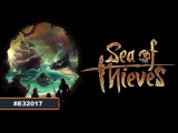 Sea of Thieves – E3 2017 геймплей (XONE/PC) [4K]