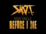 S.H.O.T. - Before I Die (Lyric Video 2017)