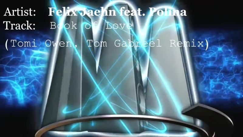 Felix Jaehn feat. Polina - Book of Love (Tomi Owen, Tom Gabreel Remix)