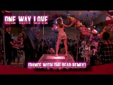E.G. Daily - One Way Love Dance.With.The.Dead REMIX