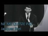 Jacques Brel NE ME QUITTE PAS (Subt