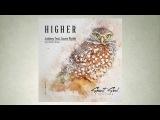 Juloboy feat. Cassie Wylde - Higher (Delarox Remix)