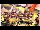 Варг Викернес О стерилизации европейских женщин