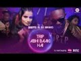 Trip Abhi Baaki Hai - Official Music Video  SHIVI  DJ Bravo  MUST SEE