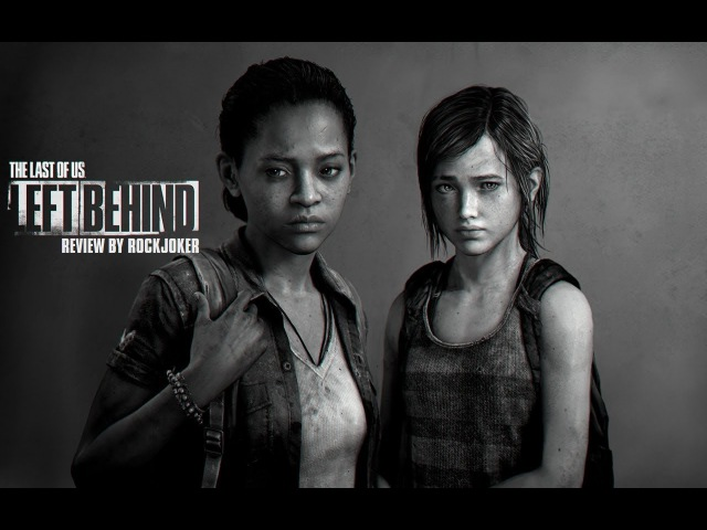 The Last of Us Left Behind обзор от РокДжокера