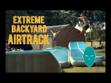 Extreme Backyard Airtrack  Damien Walters