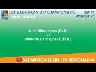 2016EU17C Lubin - Julia Bitsoukova (BLR) VS Wiktoria Dabczynska (POL)