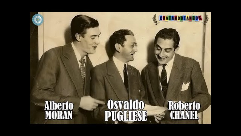OSVALDO PUGLIESE CHANEL MORAN EL MAREO MIRANDO LA LLUVIA POR QUE TANGOS 1945 1947