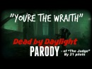 ♫ You're The Wraith Dead By Daylight Parody of 21 Pilots The Judge ♫