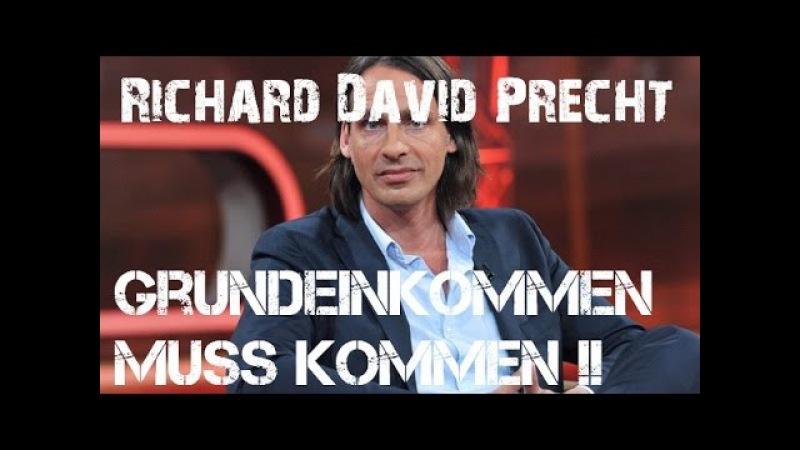 Richard David Precht   19.05.2017   Das Grundeinkommen MUSS kommen !