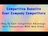 Competitive Benefits Over Company Competitors - How To Gain Competitive Advantage Over Competitors