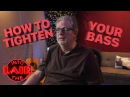 How To Tighten Your Bass - Into The Lair #175