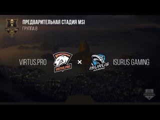 Virtus.pro VS Isurus Gaming – MSI 2017 Play In. День 2: Игра 3.