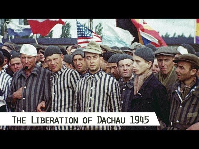 The Liberation of Dachau - HD Color - International Holocaust Remembrance Day, 27 January