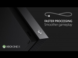 Xbox One X Faster Processing Smoother Gameplay