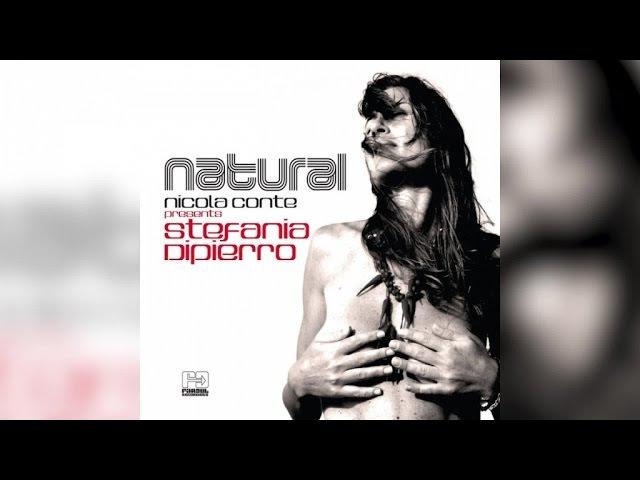 Nicola Conte Stefania Dipierro - Natural (Full Album Stream)