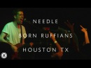 Born Ruffians | Needle LIVE | Houston Tx