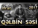 İfrat - Qəlbin Səsi | 2017
