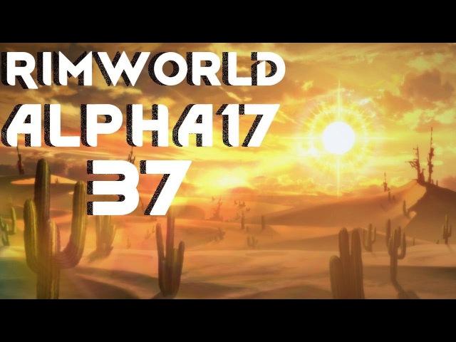 Прохождение RimWorld: ИЗГНАННИК 37 - ПОДГОТОВКА К ГИДРОПОНИКЕ!