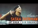SASHA SHERMAN || LIL`FAM DAY 19 || LADY GAGA- BAD ROMANCE (REMIX)