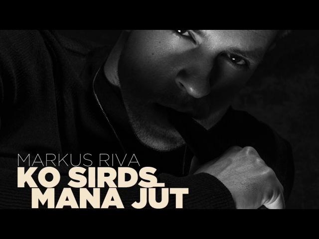 Markus Riva - Ko sirds mana jūt (audio)