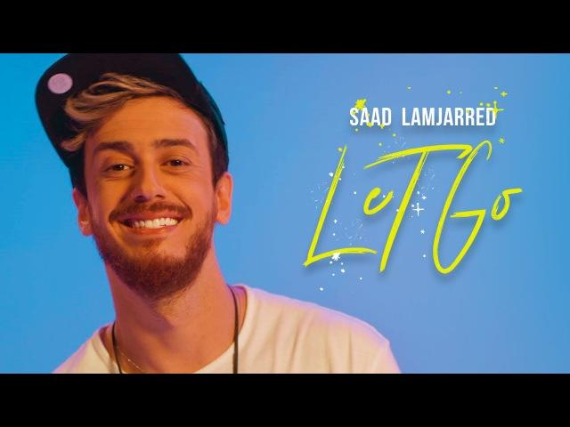 Saad Lamjarred - LET GO (EXCLUSIVE Music Video) | (فيديو كليب حصري) LET GO - سعد لمجرد