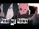 Boruto 「 AMV 」 Drag Me Down