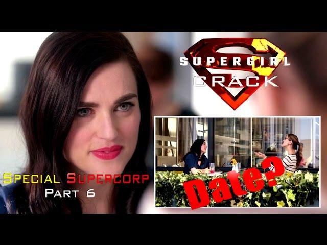 SUPERGIRL CRACK SPECIAL SUPERCORP Part 6