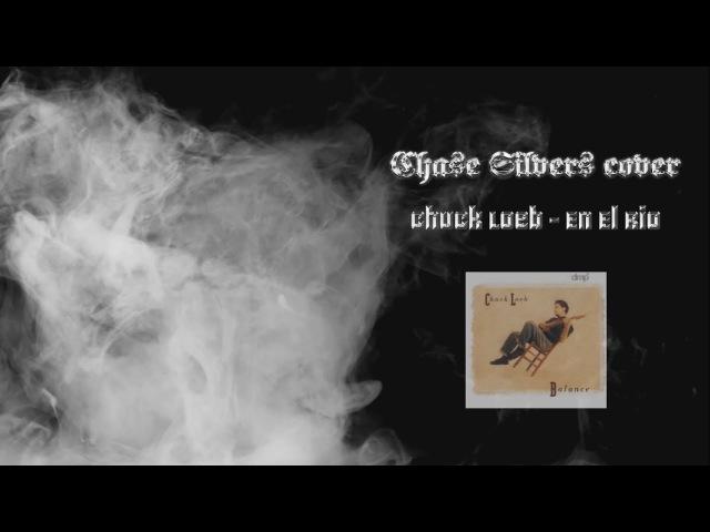Chase Silvers - En El Rio (Chuck Loeb Cover)