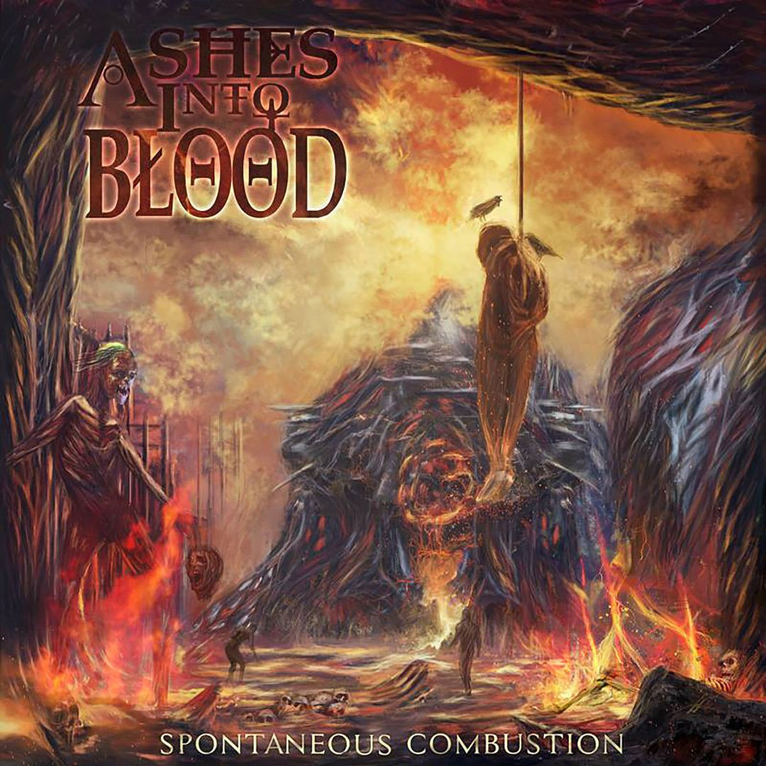 Ashes Into Blood - Spontaneous Combustion (2017)