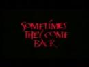 Иногда Они Возвращаются  Sometimes They Come Back (1991) Трейлер Eng