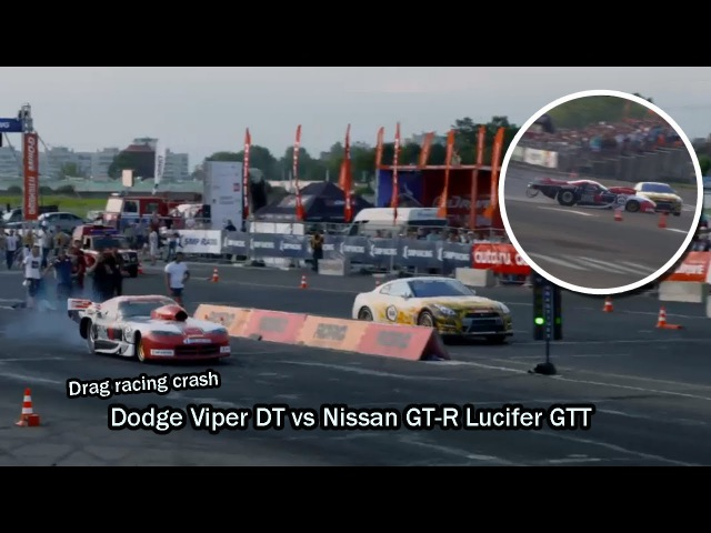 Заезд Dodge Viper DT vs Nissan GT-R Lucifer GTT - drag racing crash