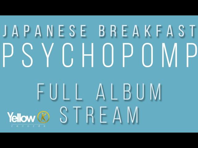 Japanese Breakfast - Psychopomp [Full Album Stream]