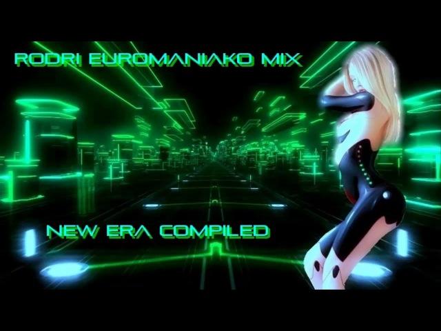 (BEST EURODANCE 2017) RODRI EUROMANIAKO MIX (NEW ERA COMPILED)