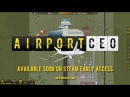 Airport CEO Early Access Trailer