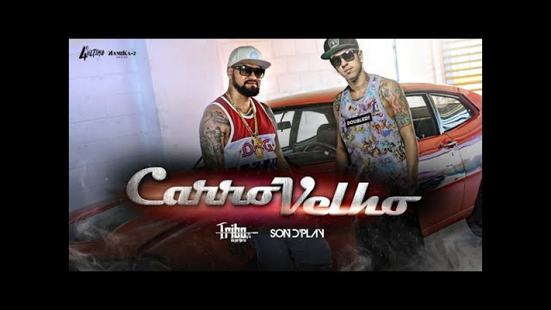 CARRO VELHO - Tribo da Periferia ft. Son dPlay - (Official Music Video)