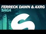 Ferreck Dawn &amp AXRG - Saga