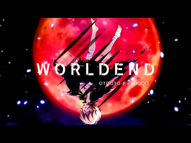 OTOOTO-P × SOOOO - World End「ワールドエンド」 Kagamine Len Oliver 【Official】