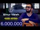 Elnur Valeh - ♥ Qara sevda ♥ | Official Video | 2014