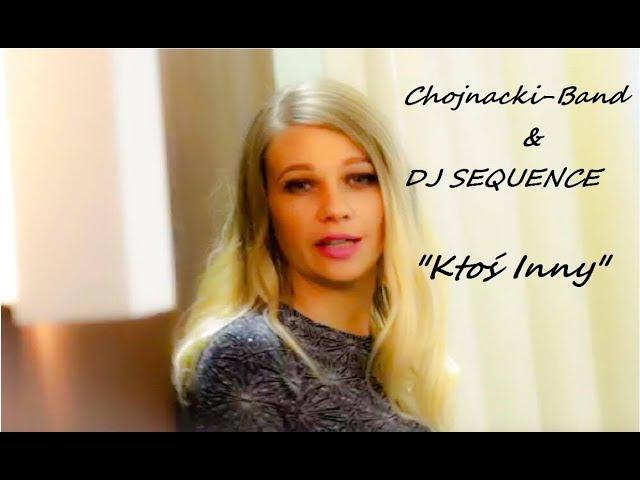 Chojnacki Band DJ SEQUENCE Ktoś Inny Official Video 2017