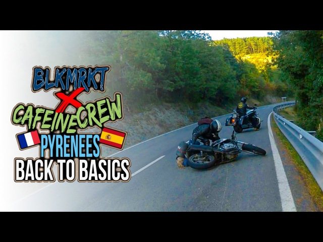 BLKMRKT x CAFEINE CREW ► Back to Basics Riding the French the Spanish Pyrenees