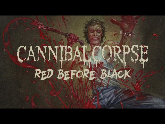 Cannibal Corpse Red Before Black (FULL ALBUM)