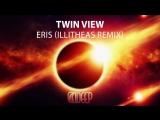 Twin View - Eris (illitheas Remix) Teaser