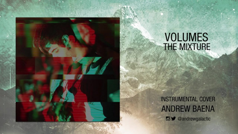 Volumes - The Mixture - Full Instrumental Cover - Andrew Baena