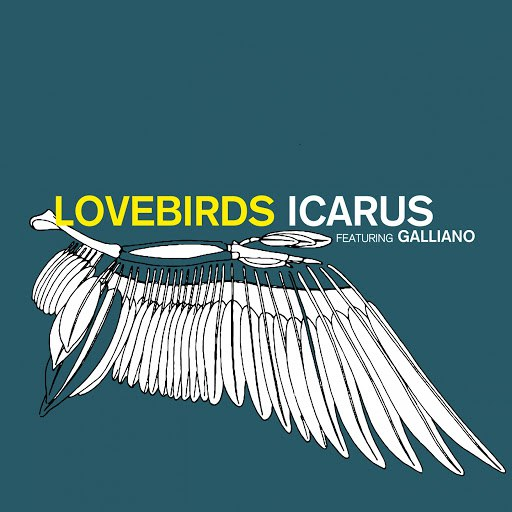 Lovebirds альбом Icarus (feat. Galliano)