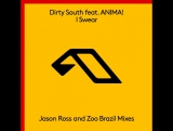 Dirty South feat. ANIMA! - I Swear (Zoo Brazil Remix)